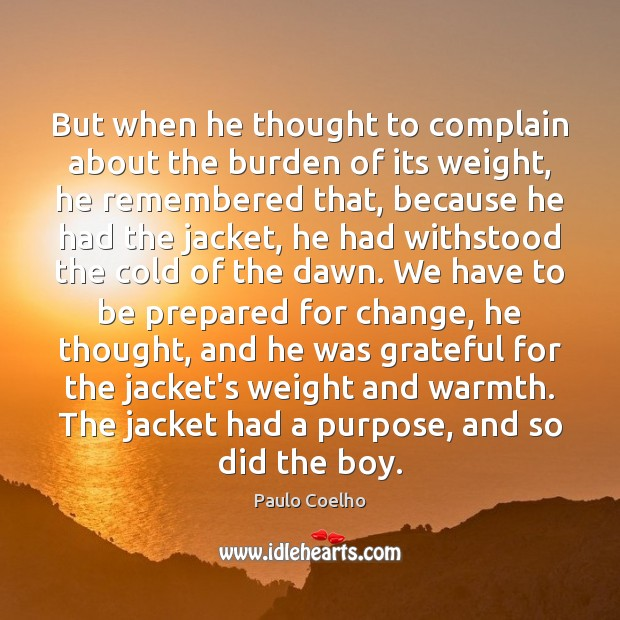 But when he thought to complain about the burden of its weight, Complain Quotes Image