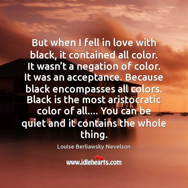 Image, But when I fell in love with black, it contained all color.