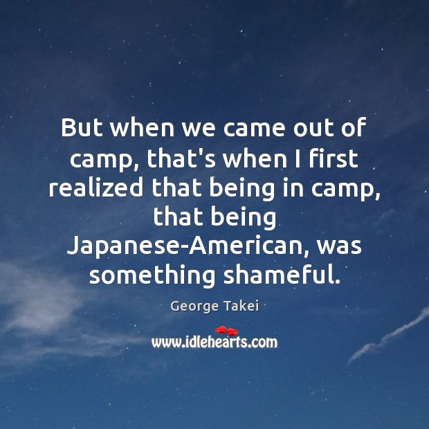 But when we came out of camp, that's when I first realized Image