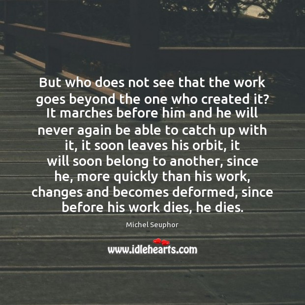 But who does not see that the work goes beyond the one Image