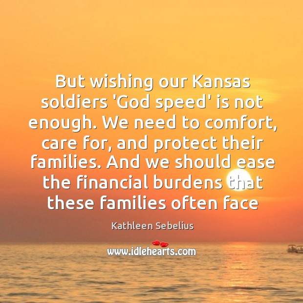 But wishing our Kansas soldiers 'God speed' is not enough. We need Image
