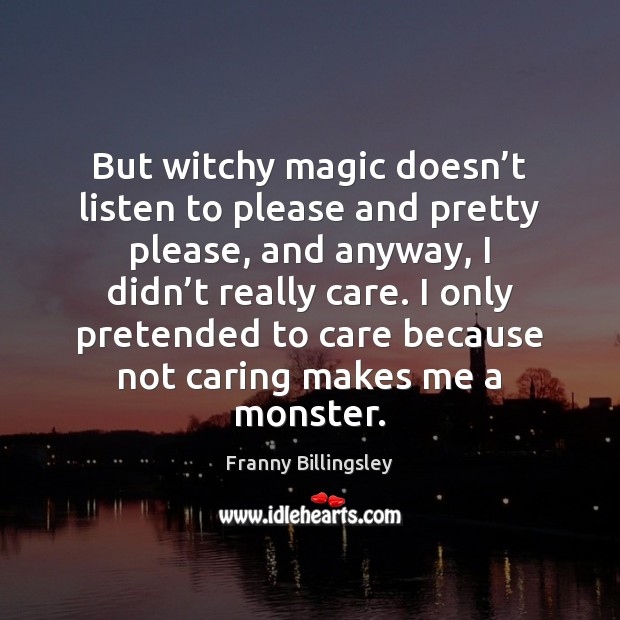 But witchy magic doesn't listen to please and pretty please, and Image