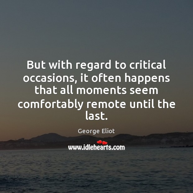 But with regard to critical occasions, it often happens that all moments Image