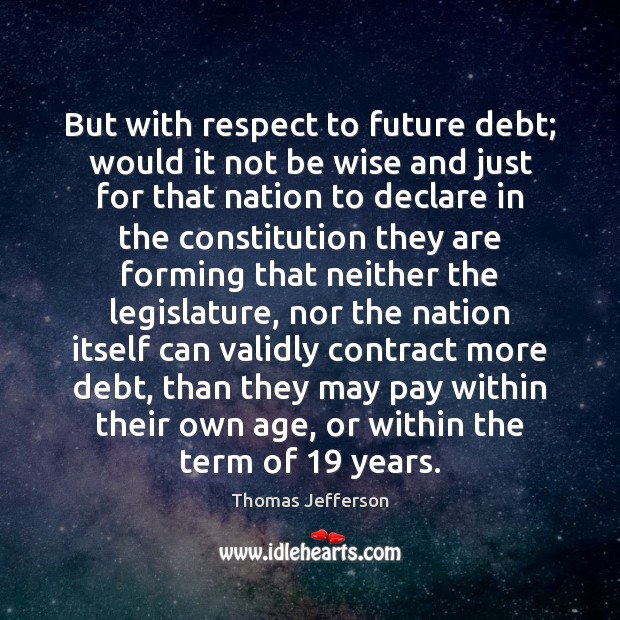 Image, But with respect to future debt; would it not be wise and