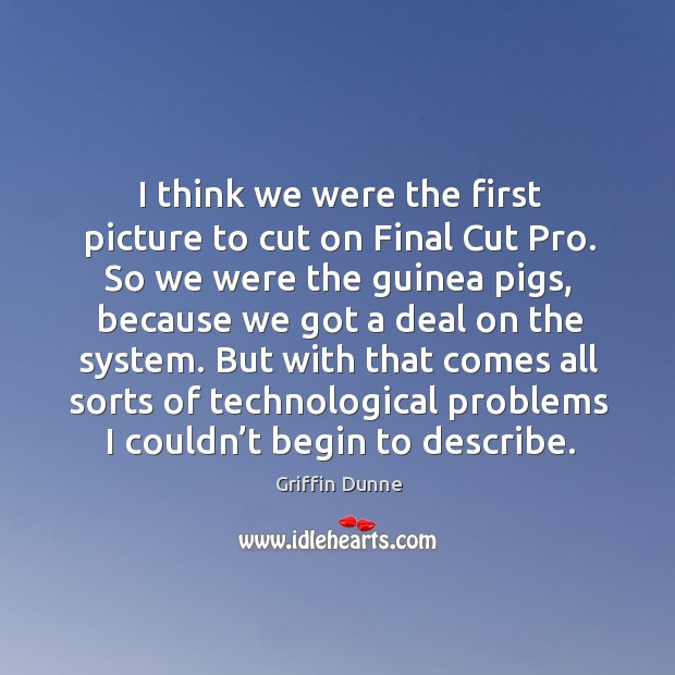 But with that comes all sorts of technological problems I couldn't begin to describe. Image