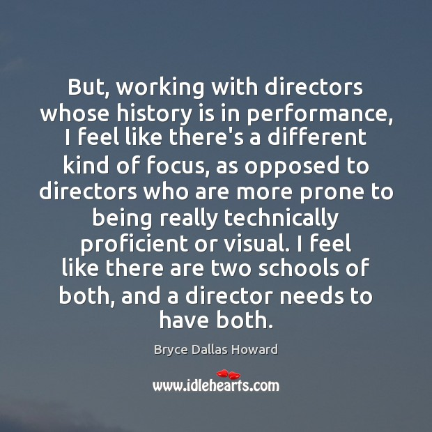 But, working with directors whose history is in performance, I feel like Image