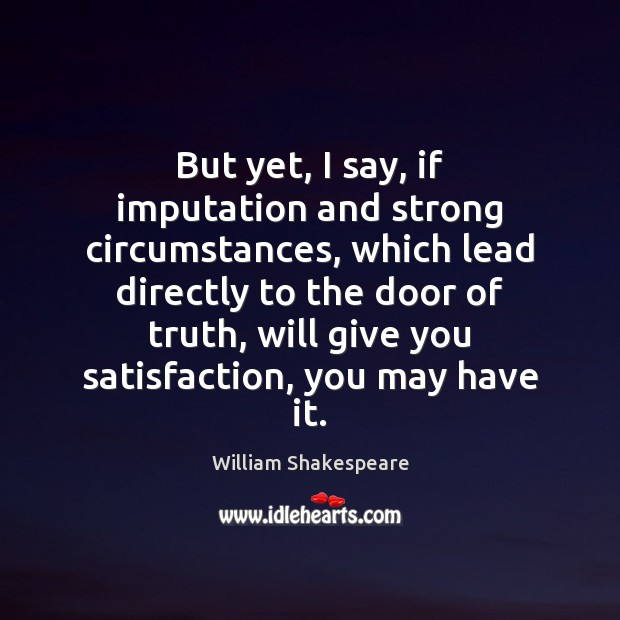 Image, But yet, I say, if imputation and strong circumstances, which lead directly