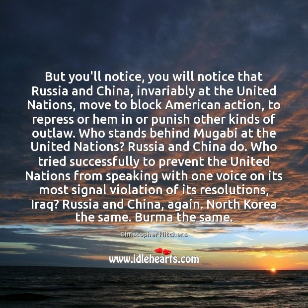 But you'll notice, you will notice that Russia and China, invariably at Image