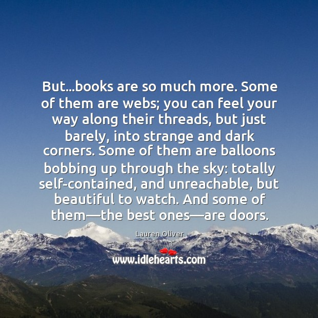 Image, But…books are so much more. Some of them are webs; you