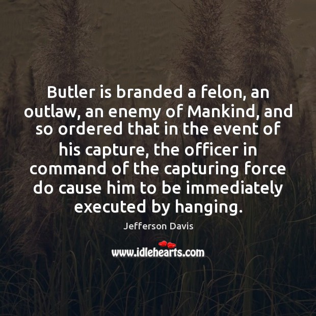 Butler is branded a felon, an outlaw, an enemy of Mankind, and Image