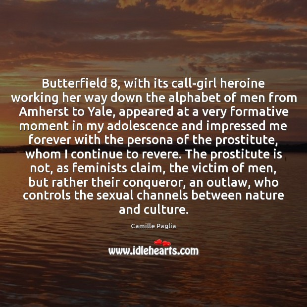Image, Butterfield 8, with its call-girl heroine working her way down the alphabet of