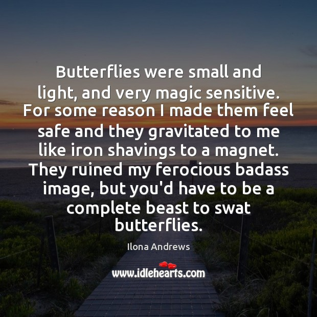 Butterflies were small and light, and very magic sensitive. For some reason Image