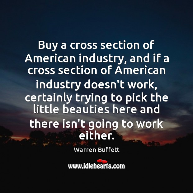 Image, Buy a cross section of American industry, and if a cross section