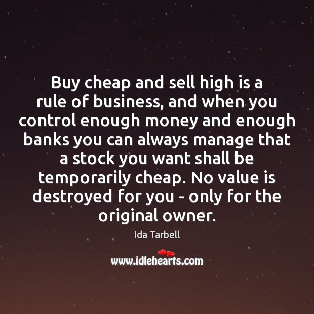 Image, Buy cheap and sell high is a rule of business, and when
