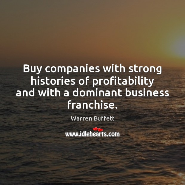 Image, Buy companies with strong histories of profitability and with a dominant business
