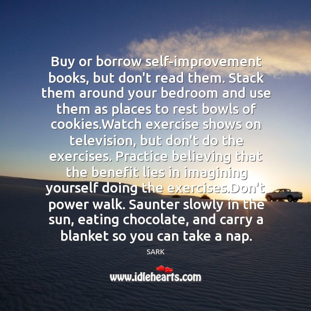 Buy or borrow self-improvement books, but don't read them. Stack them around Image