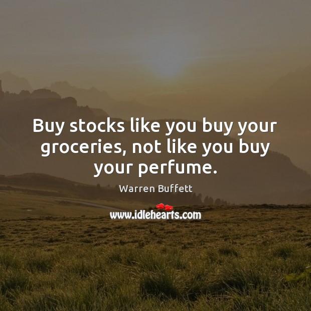 Image, Buy stocks like you buy your groceries, not like you buy your perfume.