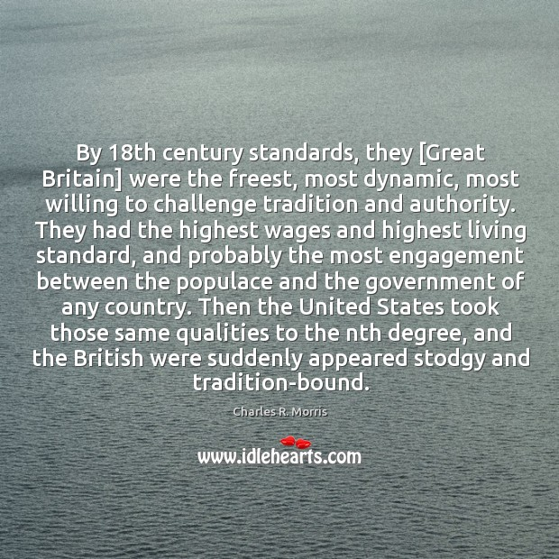 By 18th century standards, they [Great Britain] were the freest, most dynamic, Image