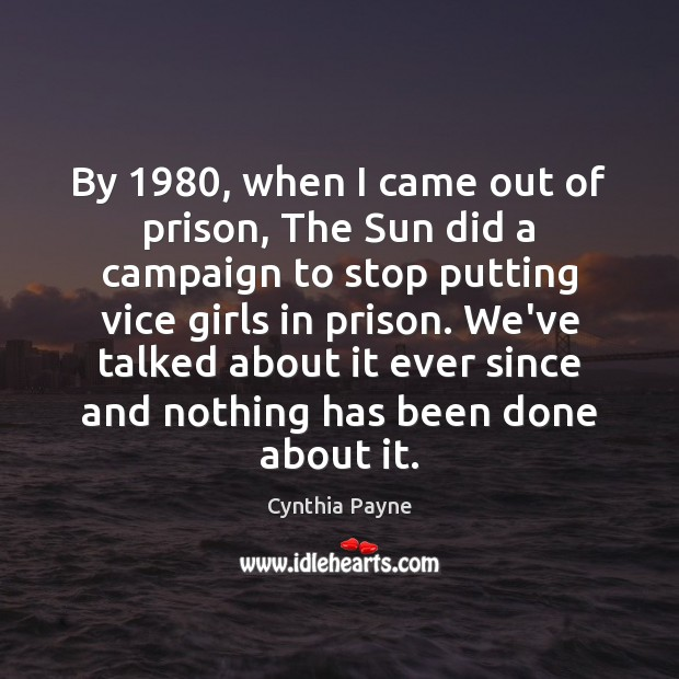 By 1980, when I came out of prison, The Sun did a campaign Image