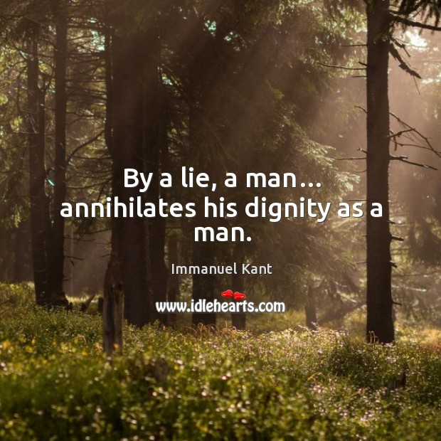 Image, By a lie, a man… annihilates his dignity as a man.
