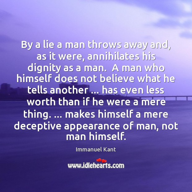 By a lie a man throws away and, as it were, annihilates Image