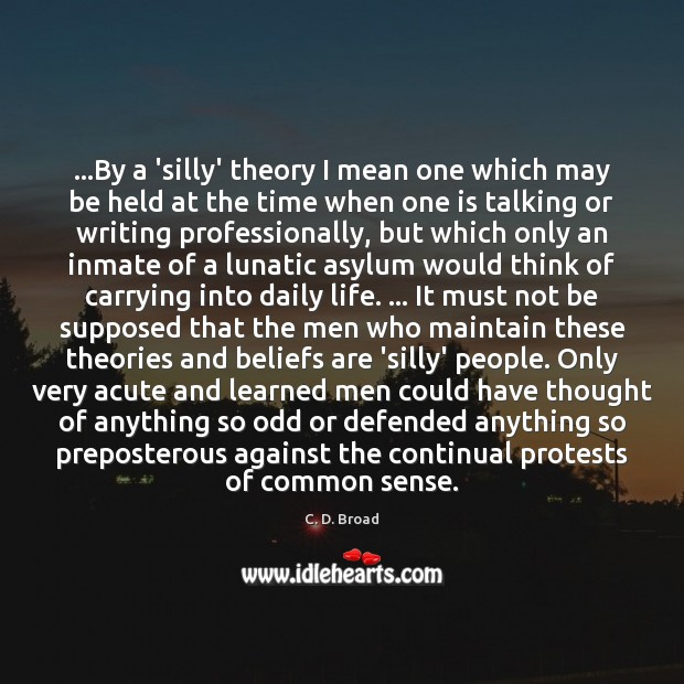 …By a 'silly' theory I mean one which may be held at Image