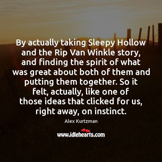 Image, By actually taking Sleepy Hollow and the Rip Van Winkle story, and