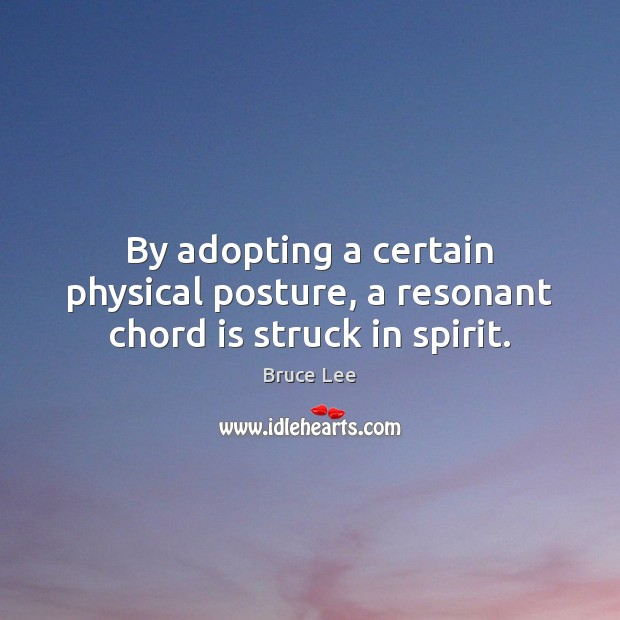 Image, By adopting a certain physical posture, a resonant chord is struck in spirit.