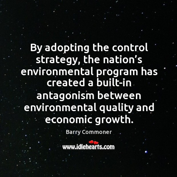 By adopting the control strategy, the nation's environmental program has created a built-in Image