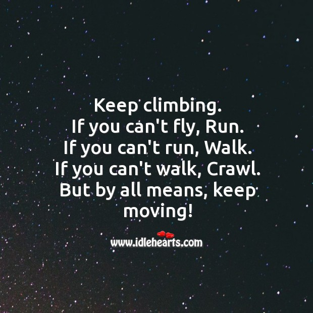 By all means, keep moving! Image