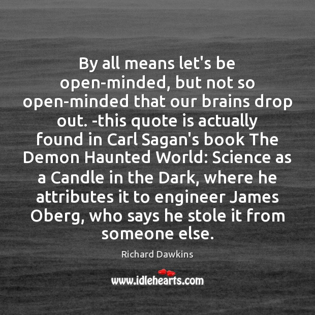 By all means let's be open-minded, but not so open-minded that our Image