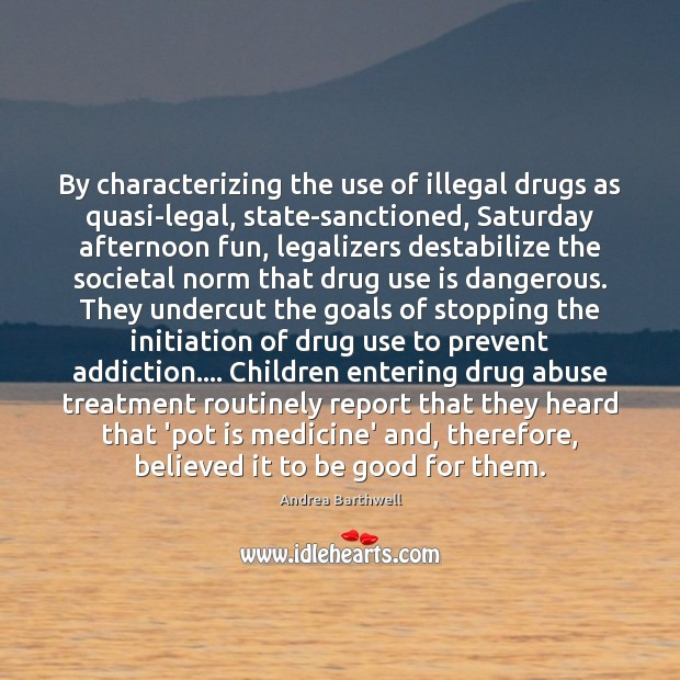 Image, By characterizing the use of illegal drugs as quasi-legal, state-sanctioned, Saturday afternoon
