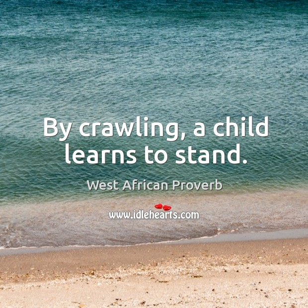 Image, By crawling, a child learns to stand.