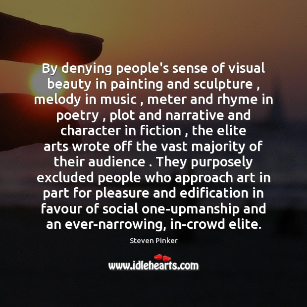 By denying people's sense of visual beauty in painting and sculpture , melody Image