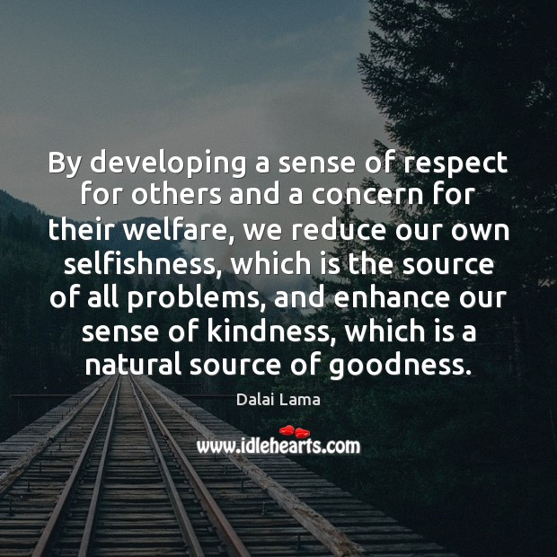 By developing a sense of respect for others and a concern for Dalai Lama Picture Quote