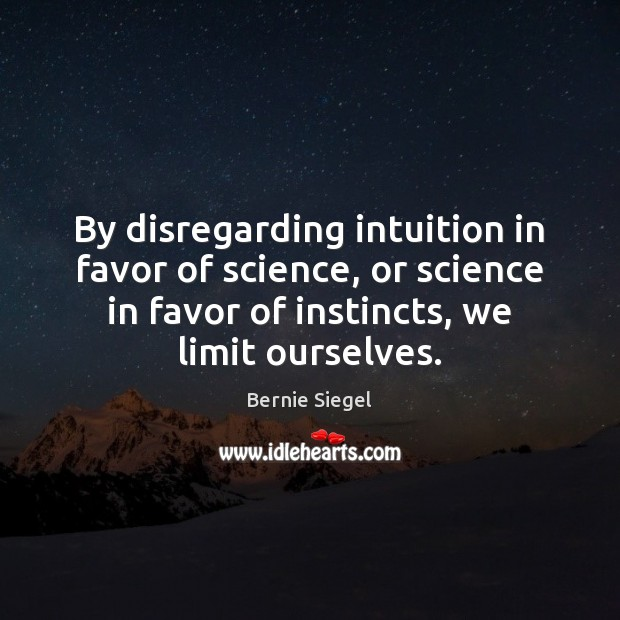 Image, By disregarding intuition in favor of science, or science in favor of