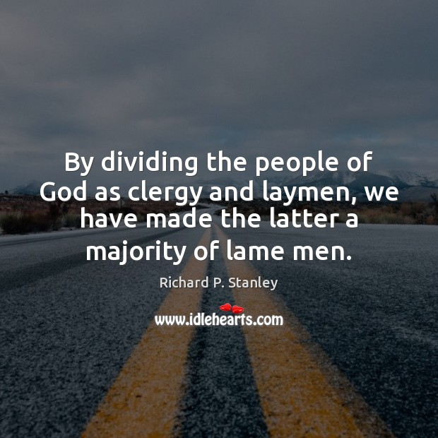 By dividing the people of God as clergy and laymen, we have Image