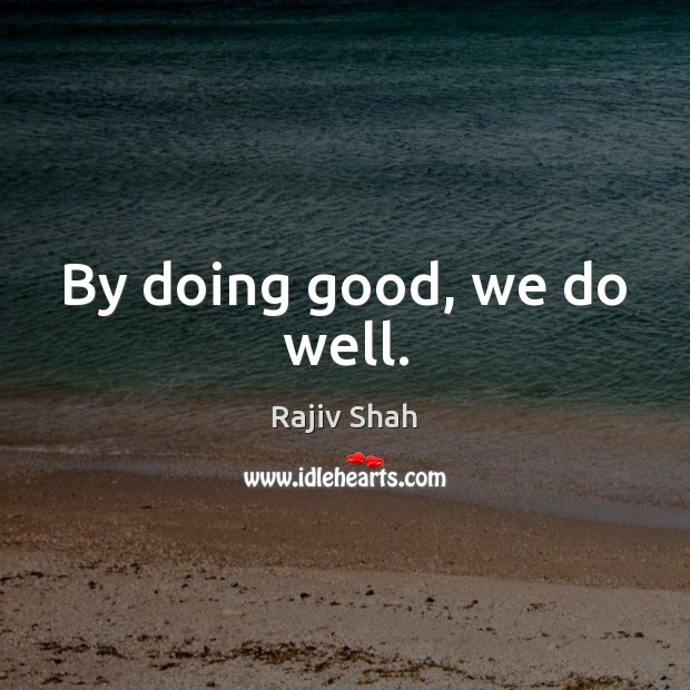 By doing good, we do well. Image