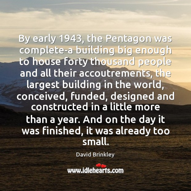 By early 1943, the Pentagon was complete-a building big enough to house forty Image