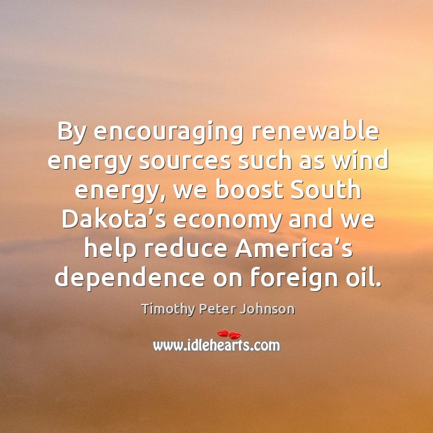 By encouraging renewable energy sources such as wind energy, we boost south dakota's Image