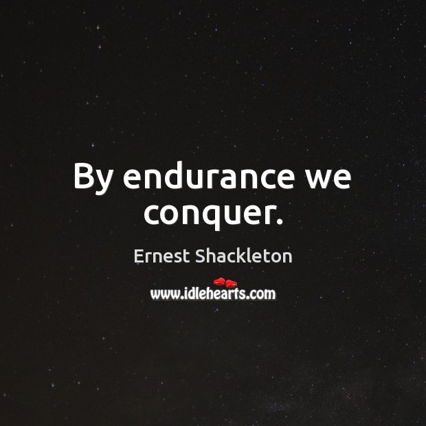 Image, By endurance we conquer.