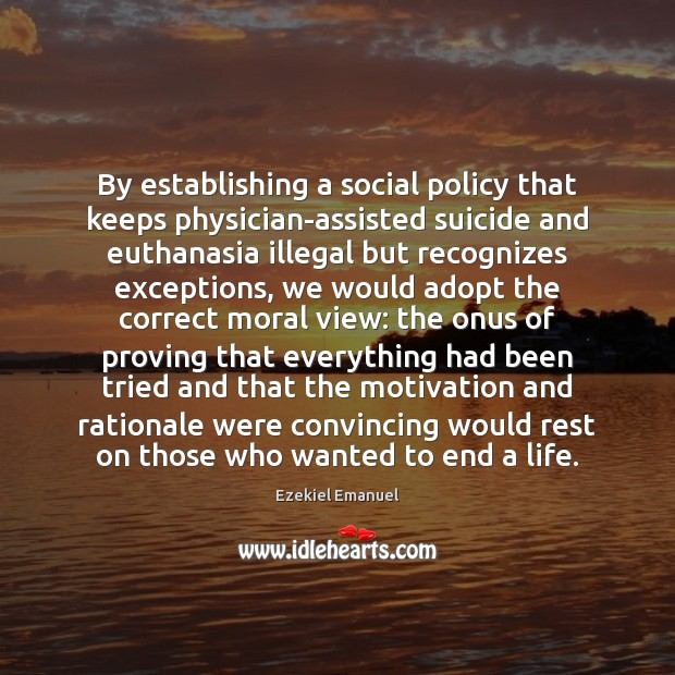 Image, By establishing a social policy that keeps physician-assisted suicide and euthanasia illegal