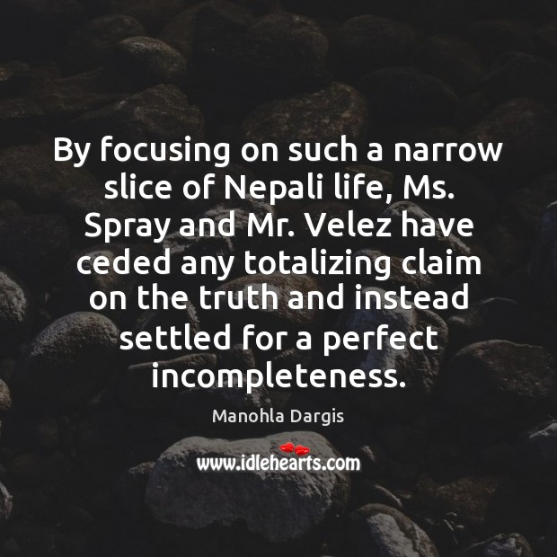 By focusing on such a narrow slice of Nepali life, Ms. Spray Image
