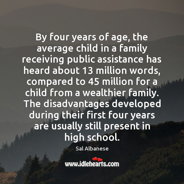 By four years of age, the average child in a family receiving Image