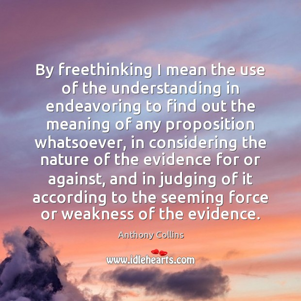 By freethinking I mean the use of the understanding in endeavoring to Image