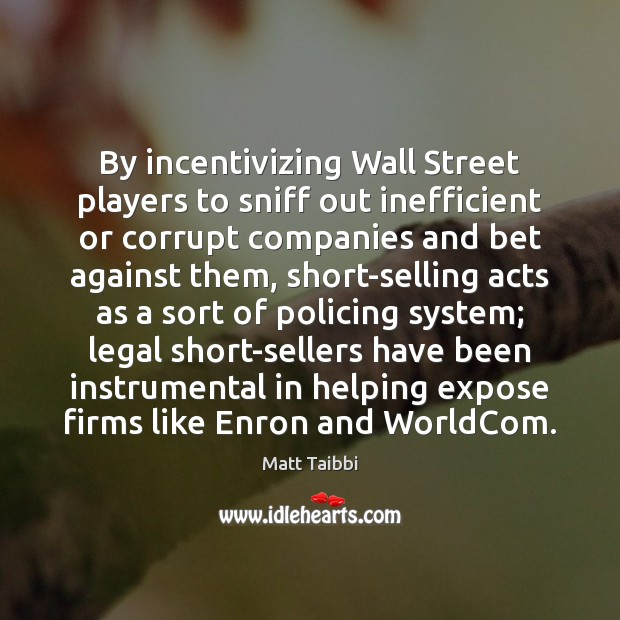 Image, By incentivizing Wall Street players to sniff out inefficient or corrupt companies