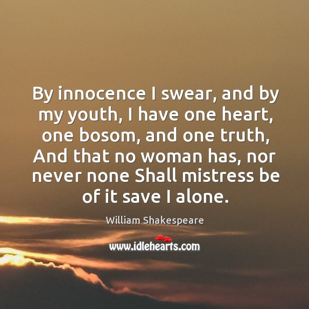 By innocence I swear, and by my youth, I have one heart, Image
