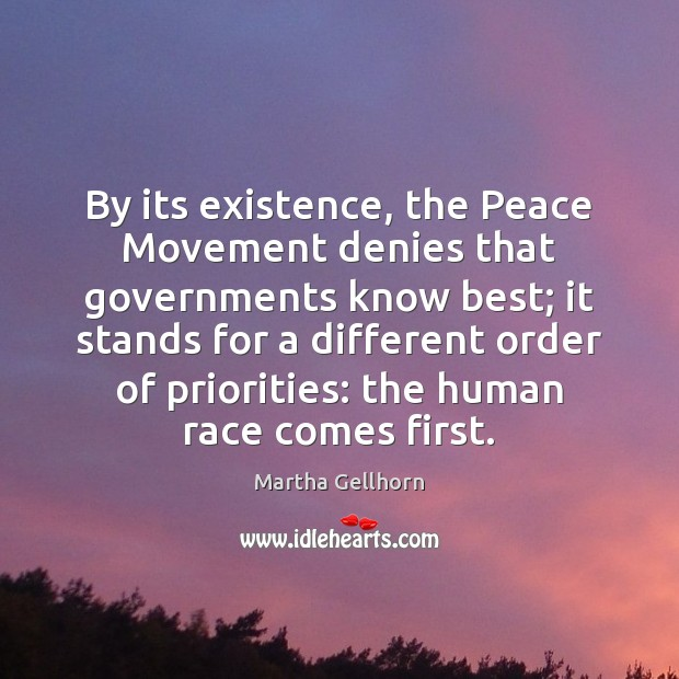 By its existence, the Peace Movement denies that governments know best; it Image