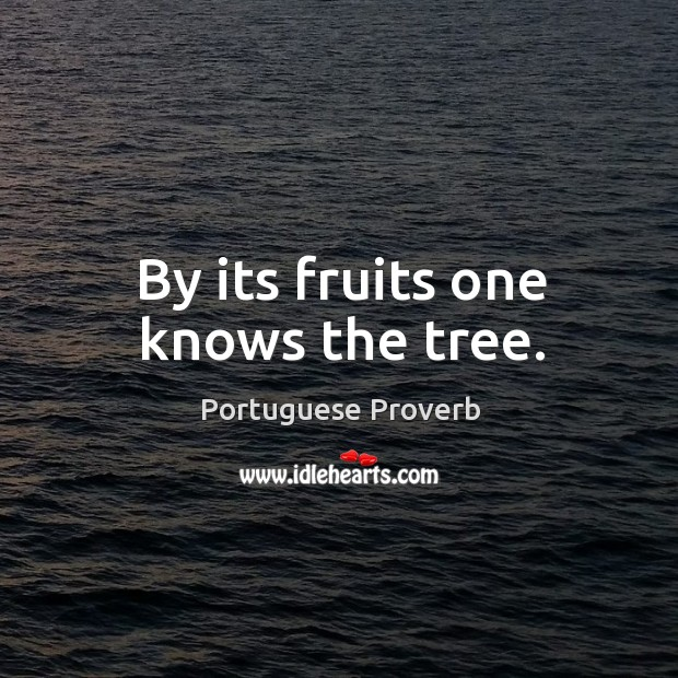 By its fruits one knows the tree. Image