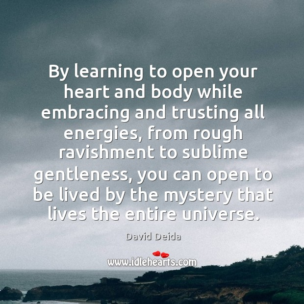 By learning to open your heart and body while embracing and trusting Image
